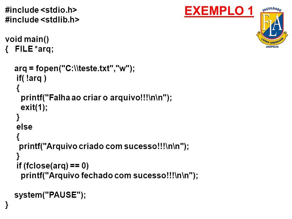 EXEMPLO 1 #include void main() { FILE *arq; arq = fopen(