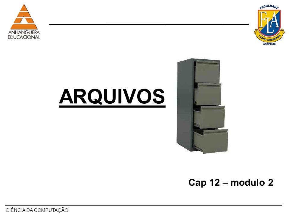 CIÊNCIA DA COMPUTAÇÃO ARQUIVOS Um arquivo em disco é um espaço com diversas características físicas, dependendo do tipo de dispositivo que é usado (disquete, disco rígido, CD,...).
