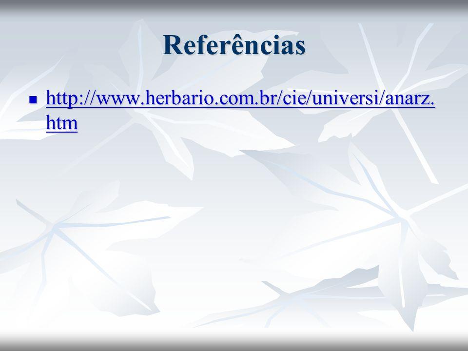 Referências http://www.herbario.com.br/cie/universi/anarz.