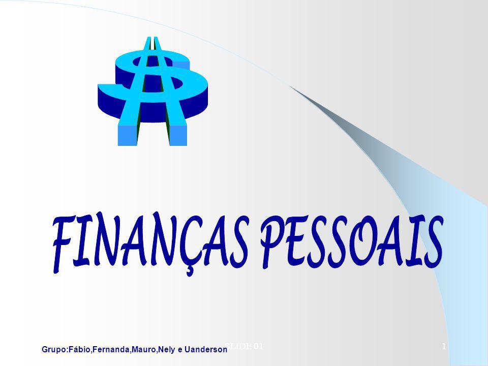SLIDE 011 Grupo:Fábio,Fernanda,Mauro,Nely e Uanderson