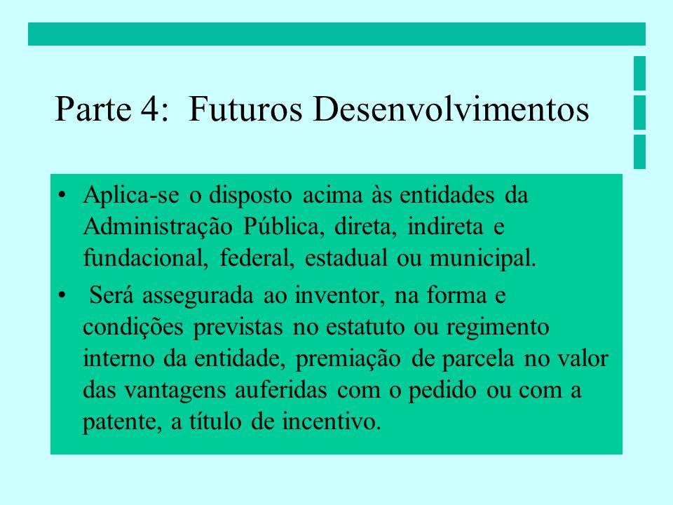 Aplica-se o disposto acima às entidades da Administração Pública, direta, indireta e fundacional, federal, estadual ou municipal.