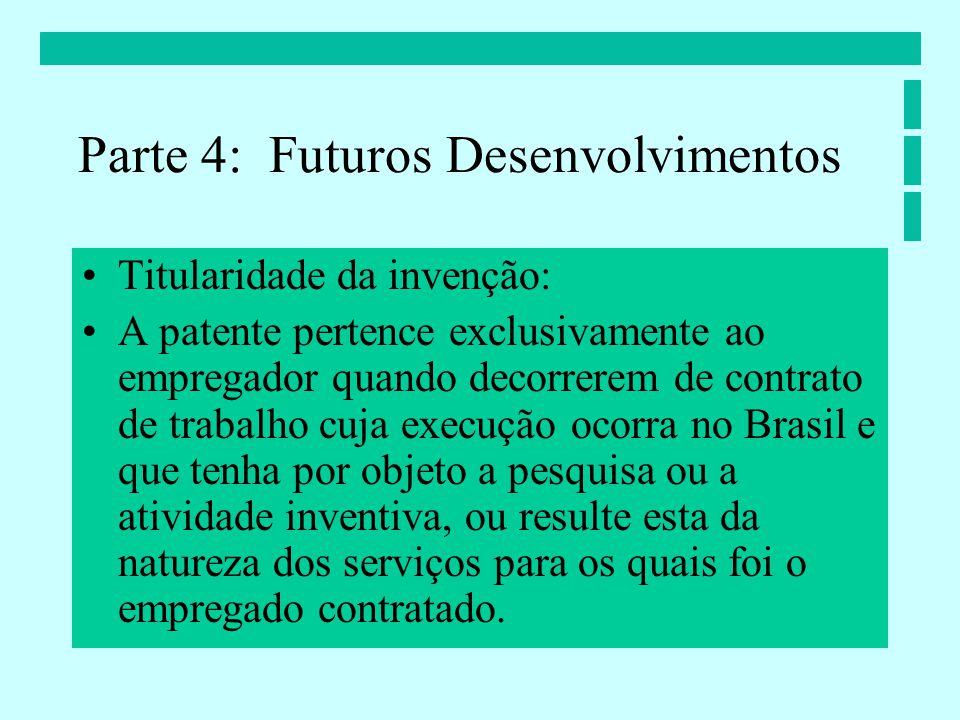 Titularidade da invenção: A patente pertence exclusivamente ao empregador quando decorrerem de contrato de trabalho cuja execução ocorra no Brasil e que tenha por objeto a pesquisa ou a atividade inventiva, ou resulte esta da natureza dos serviços para os quais foi o empregado contratado.