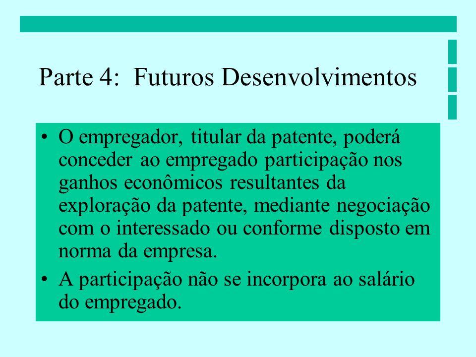 O empregador, titular da patente, poderá conceder ao empregado participação nos ganhos econômicos resultantes da exploração da patente, mediante negociação com o interessado ou conforme disposto em norma da empresa.