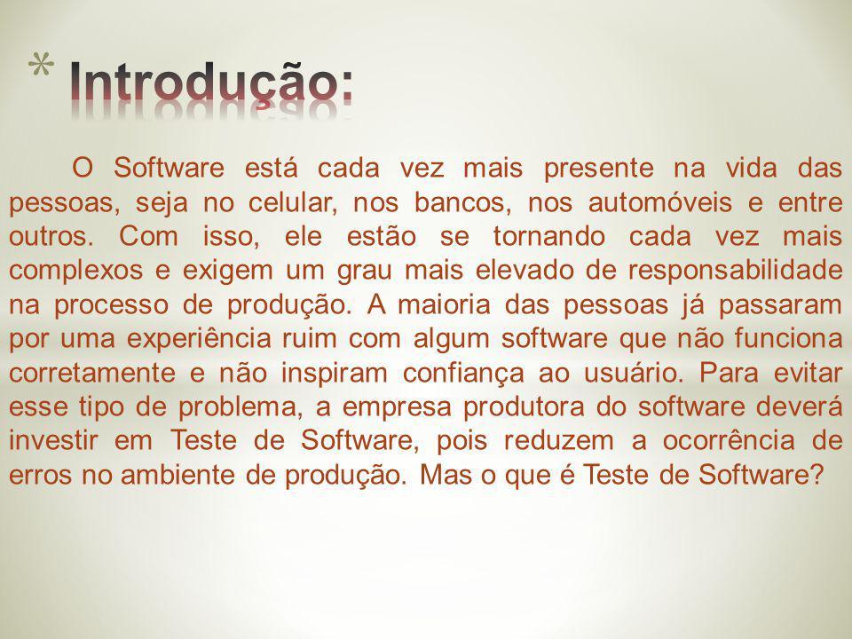Teste de Software é um processo da Engenharia de Software que é realizado pelo testador a fim de fornecer informações sobre sua qualidade no contexto onde ele deve operar.