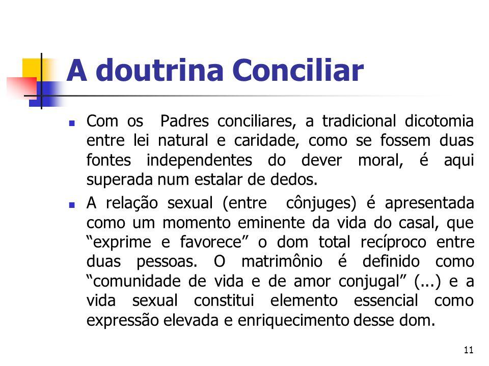 A doutrina Conciliar Com os Padres conciliares, a tradicional dicotomia entre lei natural e caridade, como se fossem duas fontes independentes do deve