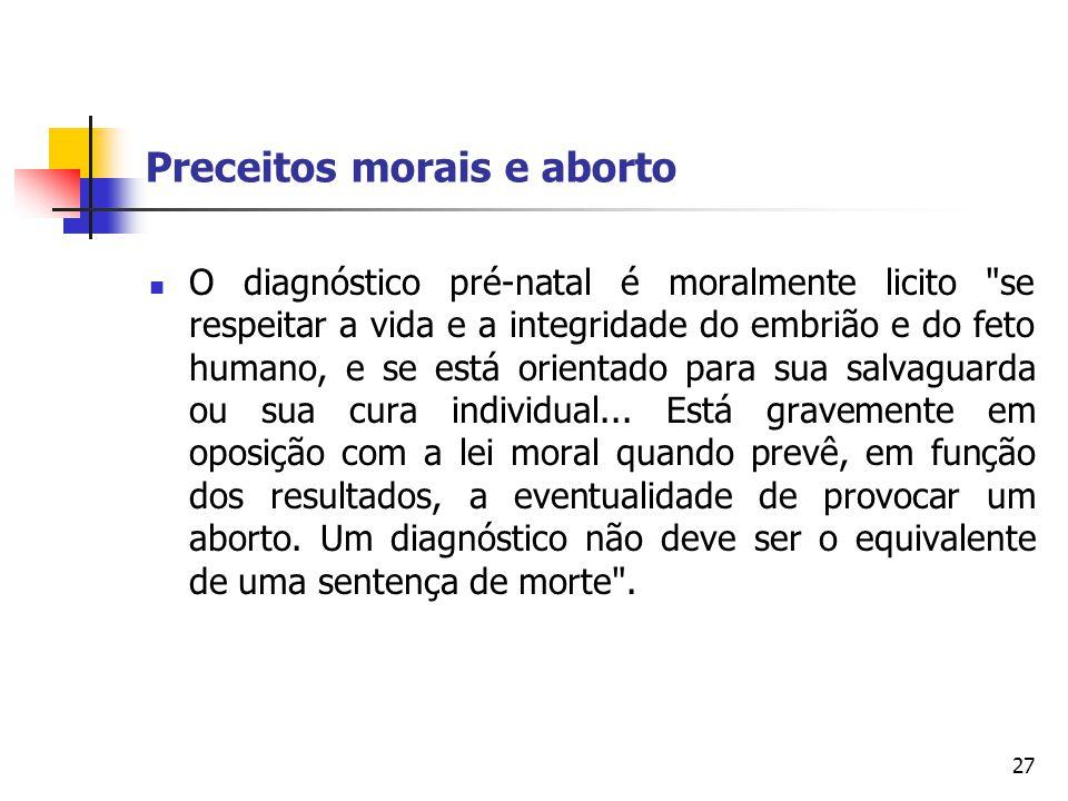 Preceitos morais e aborto O diagnóstico pré-natal é moralmente licito