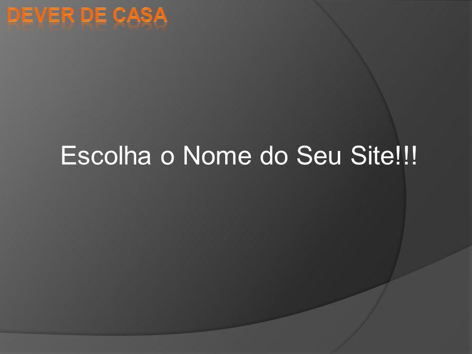 Escolha o Nome do Seu Site!!!