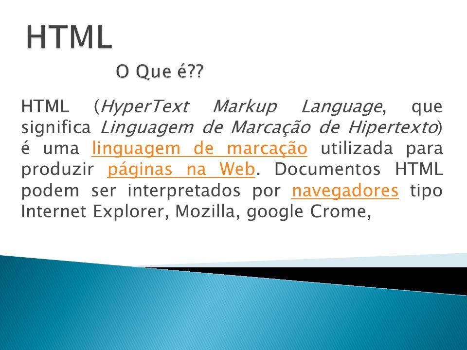 HTML (HyperText Markup Language, que significa Linguagem de Marcação de Hipertexto) é uma linguagem de marcação utilizada para produzir páginas na Web