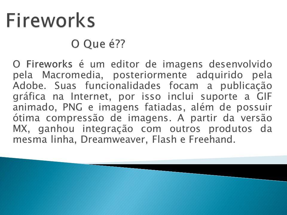 O Fireworks é um editor de imagens desenvolvido pela Macromedia, posteriormente adquirido pela Adobe. Suas funcionalidades focam a publicação gráfica