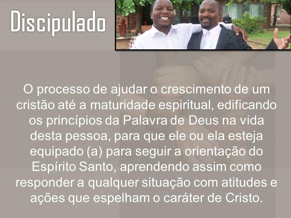 O processo de ajudar o crescimento de um cristão até a maturidade espiritual, edificando os princípios da Palavra de Deus na vida desta pessoa, para q
