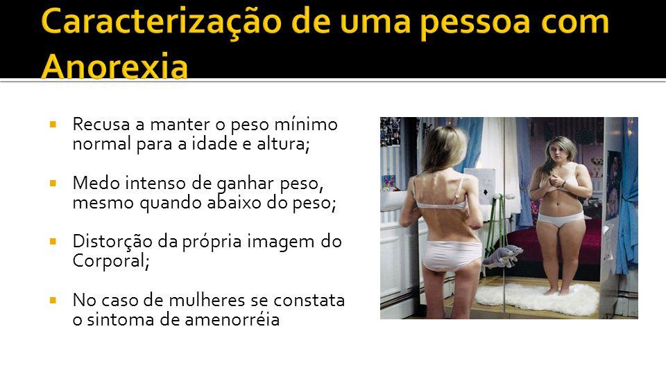 Acredito que muitas jovens sofrem de anorexia em grau leve e nunca vão a um médico, ou já estão sofrendo de anorexia a um bom tempo antes de ir.