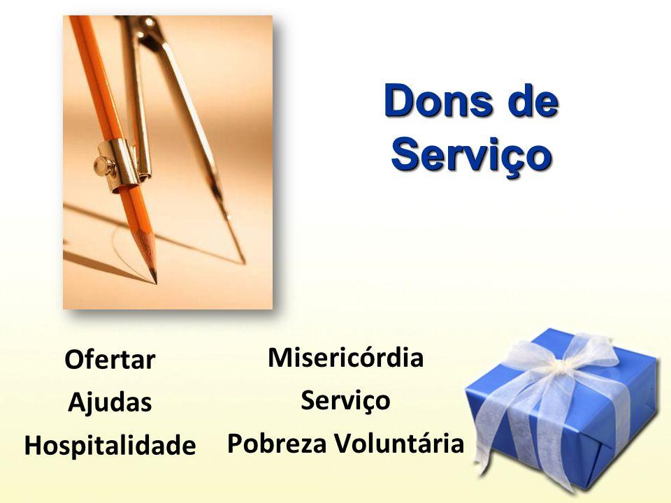 Ofertar Ajudas Hospitalidade Misericórdia Serviço Pobreza Voluntária Dons de Serviço