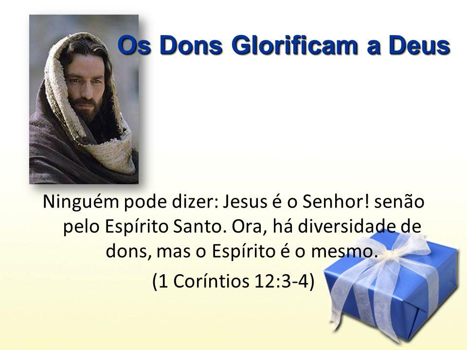 Ninguém pode dizer: Jesus é o Senhor.senão pelo Espírito Santo.