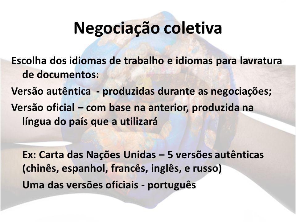 Negociação coletiva Escolha dos idiomas de trabalho e idiomas para lavratura de documentos: Versão autêntica - produzidas durante as negociações; Vers