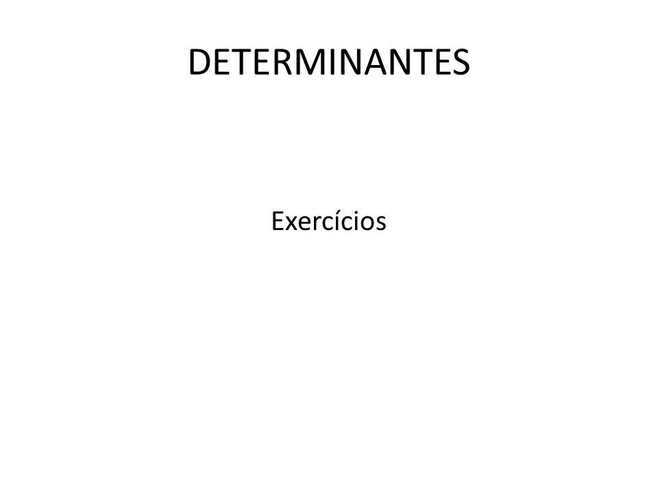 Exercícios DETERMINANTES