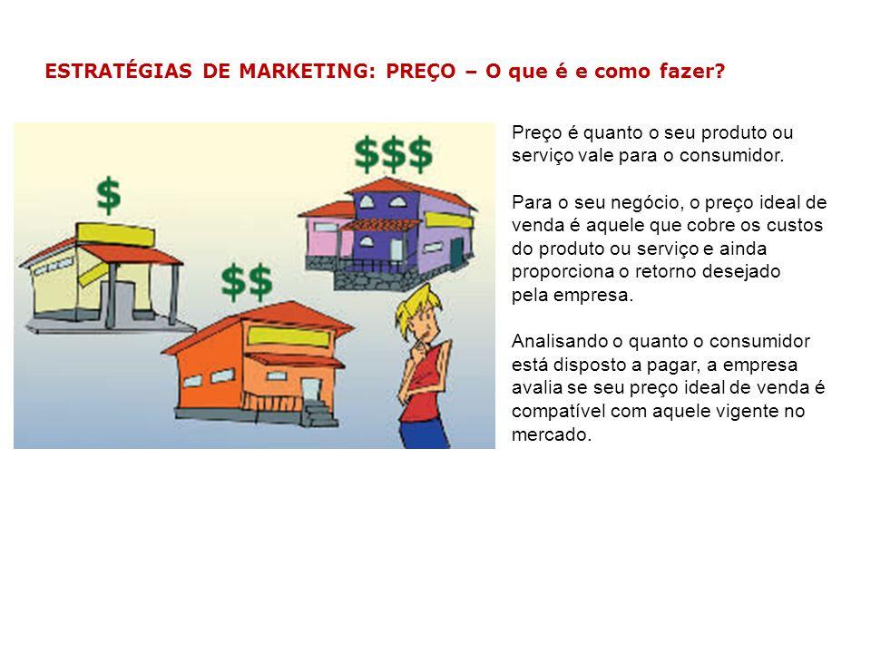 ESTRATÉGIAS DE MARKETING: PREÇO – O que é e como fazer? Preço é quanto o seu produto ou serviço vale para o consumidor. Para o seu negócio, o preço id