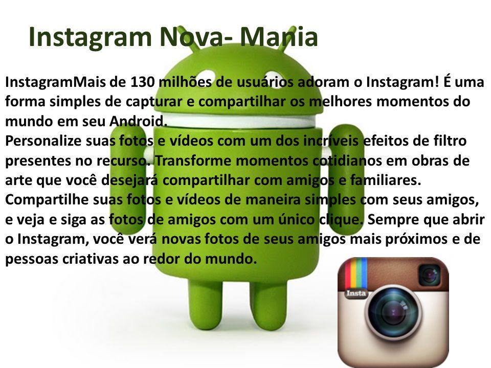 InstagramMais de 130 milhões de usuários adoram o Instagram.
