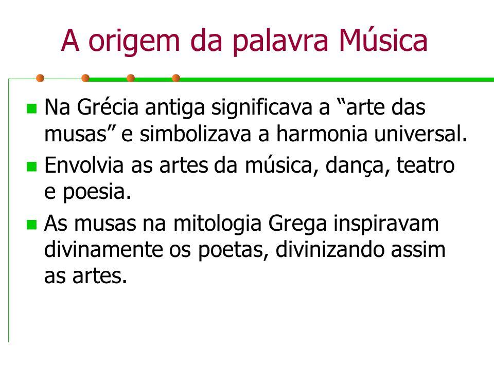 A música e Platão Platão asseverava que a música é a expressão da ordem e da simetria, a qual, através do corpo, penetra na alma e em todo o ser, revelando-lhe a harmonia de sua personalidade total .