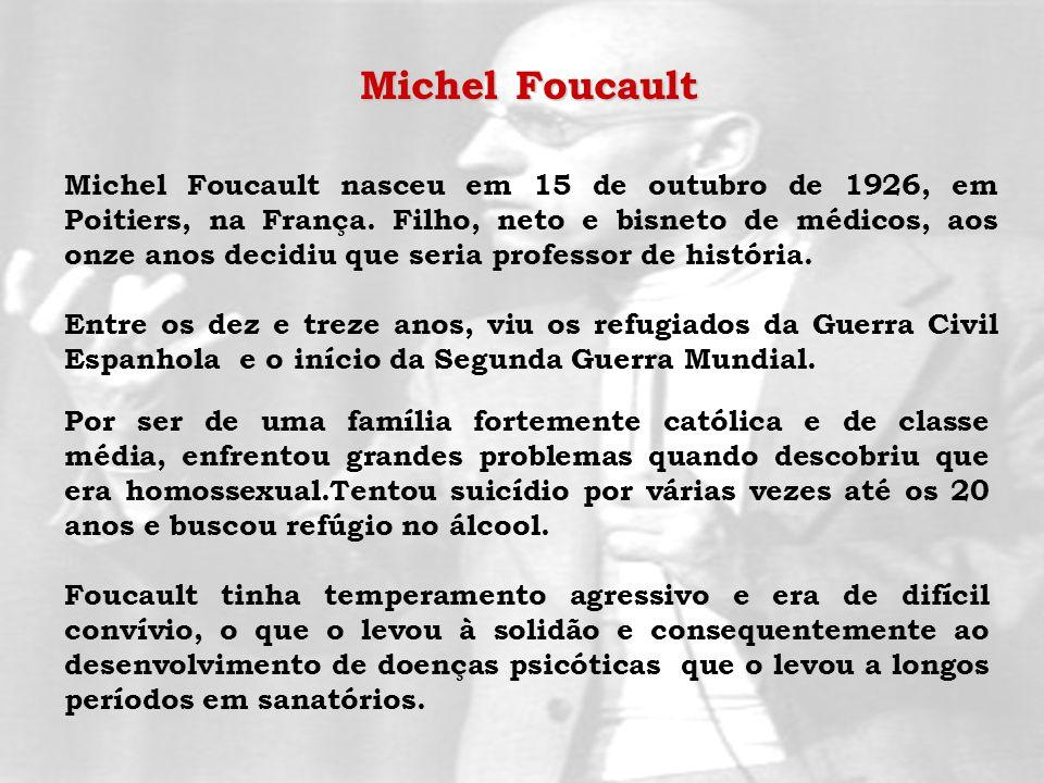 Michel Foucault nasceu em 15 de outubro de 1926, em Poitiers, na França. Filho, neto e bisneto de médicos, aos onze anos decidiu que seria professor d