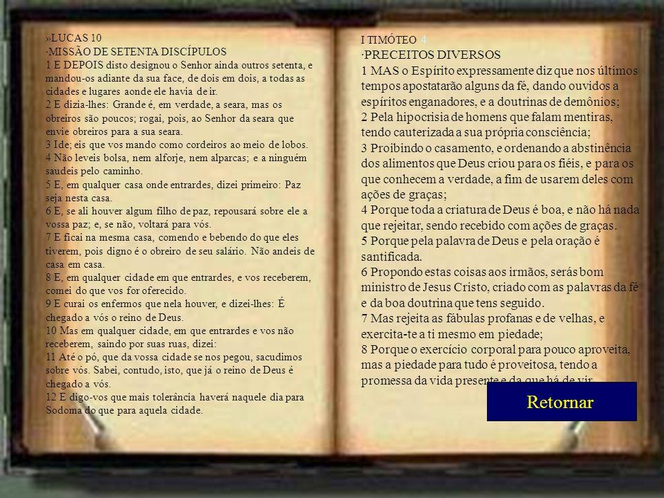 »LUCAS 10 ·MISSÃO DE SETENTA DISCÍPULOS 1 E DEPOIS disto designou o Senhor ainda outros setenta, e mandou-os adiante da sua face, de dois em dois, a t