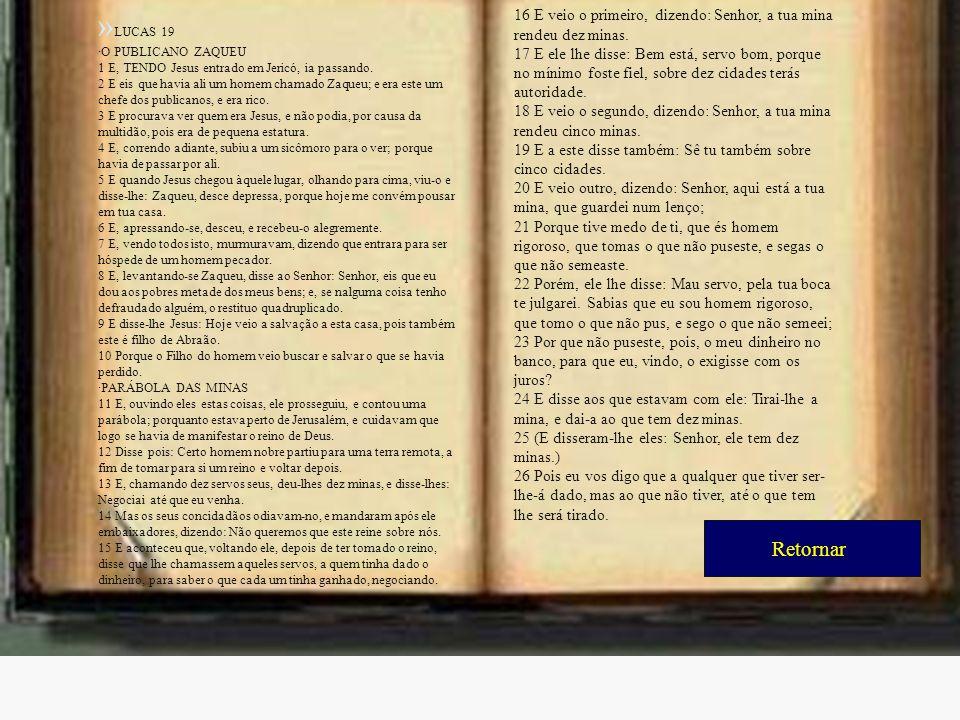 » LUCAS 19 ·O PUBLICANO ZAQUEU 1 E, TENDO Jesus entrado em Jericó, ia passando. 2 E eis que havia ali um homem chamado Zaqueu; e era este um chefe dos