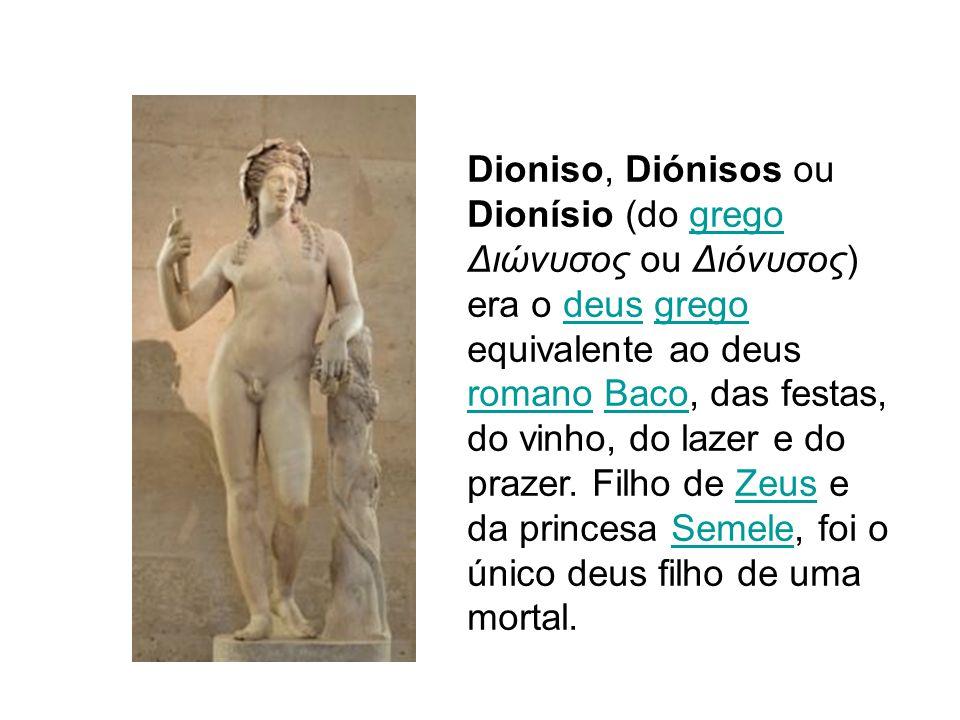 Dioniso, Diónisos ou Dionísio (do grego Διώνυσος ou Διόνυσος) era o deus grego equivalente ao deus romano Baco, das festas, do vinho, do lazer e do pr