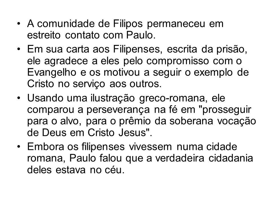 A comunidade de Filipos permaneceu em estreito contato com Paulo. Em sua carta aos Filipenses, escrita da prisão, ele agradece a eles pelo compromisso