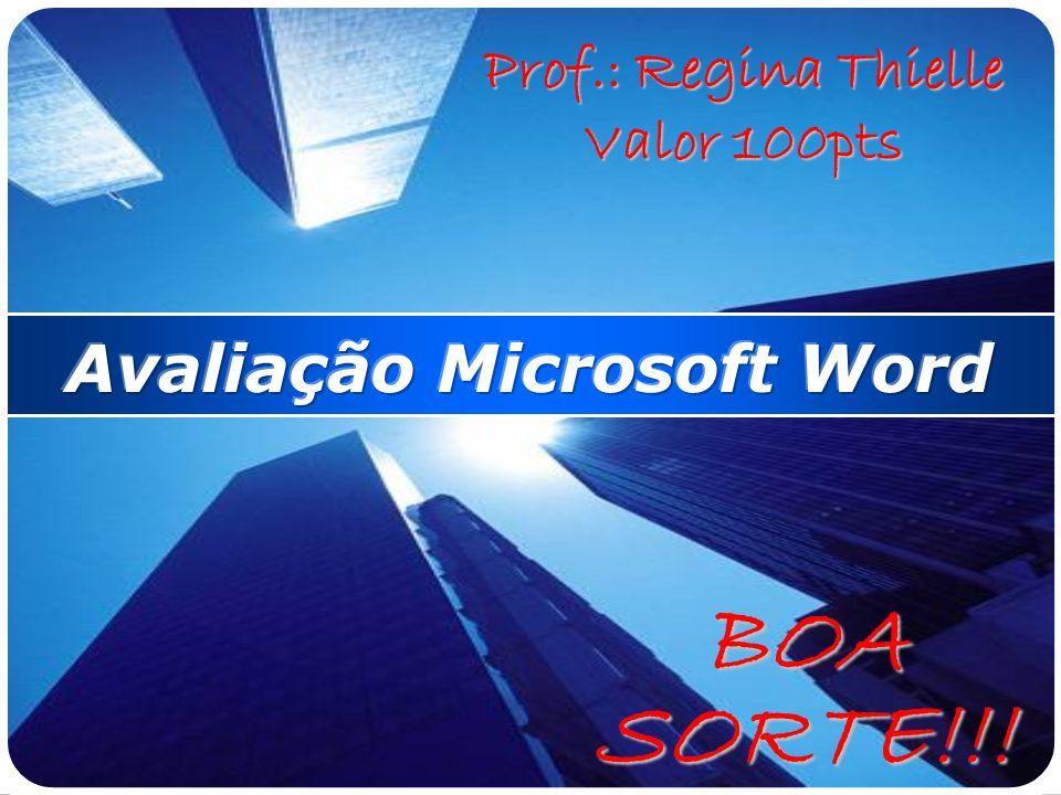 BOA SORTE!!! Prof.: Regina Thielle Valor 100pts