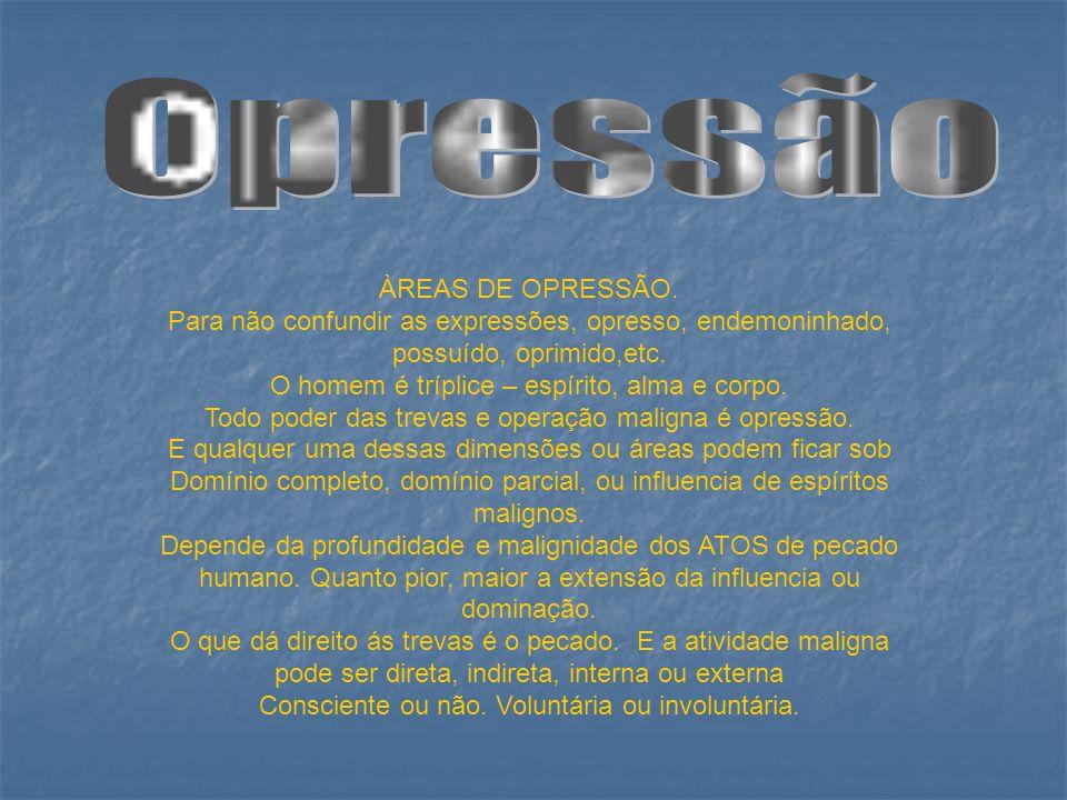 ÀREAS DE OPRESSÃO.