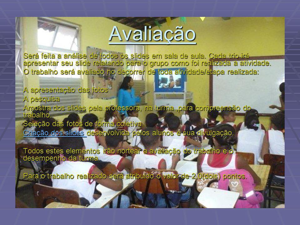 Avaliação Será feita a análise de todos os slides em sala de aula.