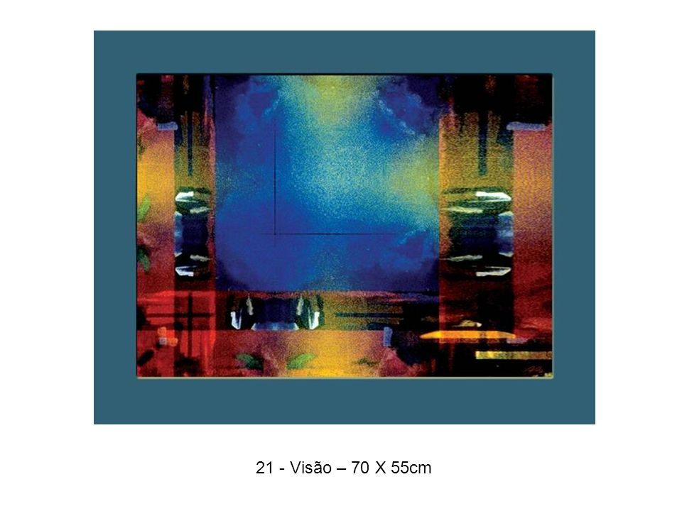 21 - Visão – 70 X 55cm