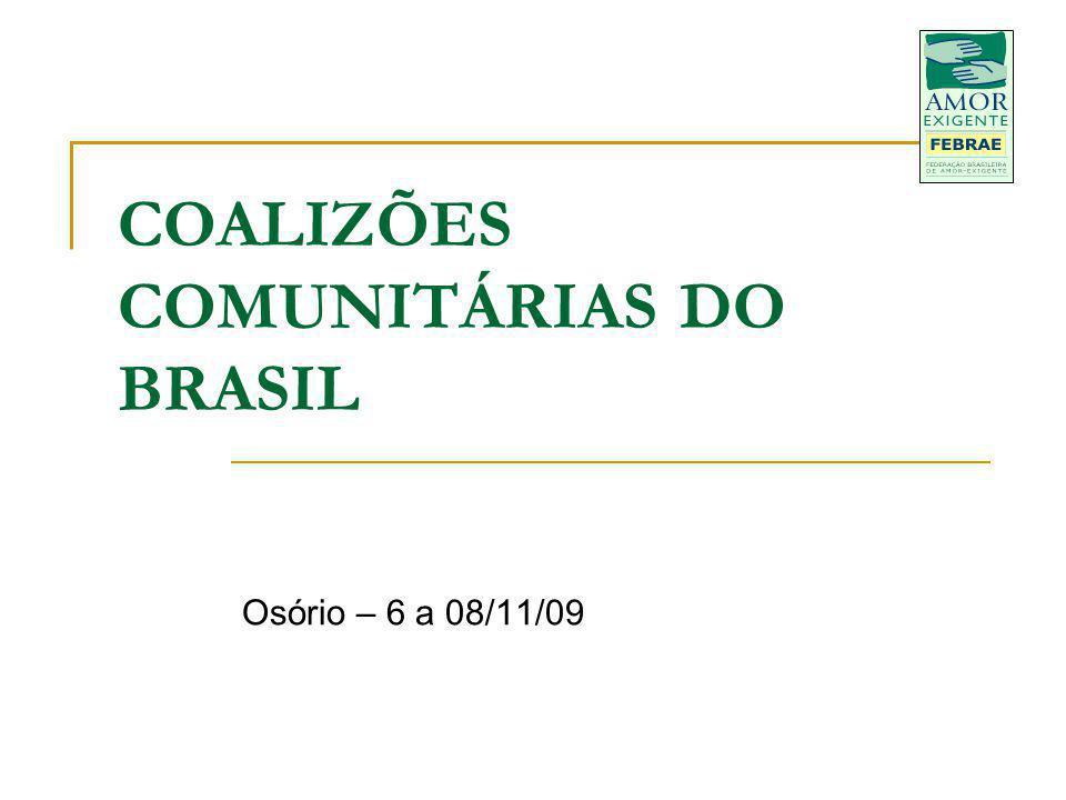 COALIZÕES COMUNITÁRIAS DO BRASIL Osório – 6 a 08/11/09