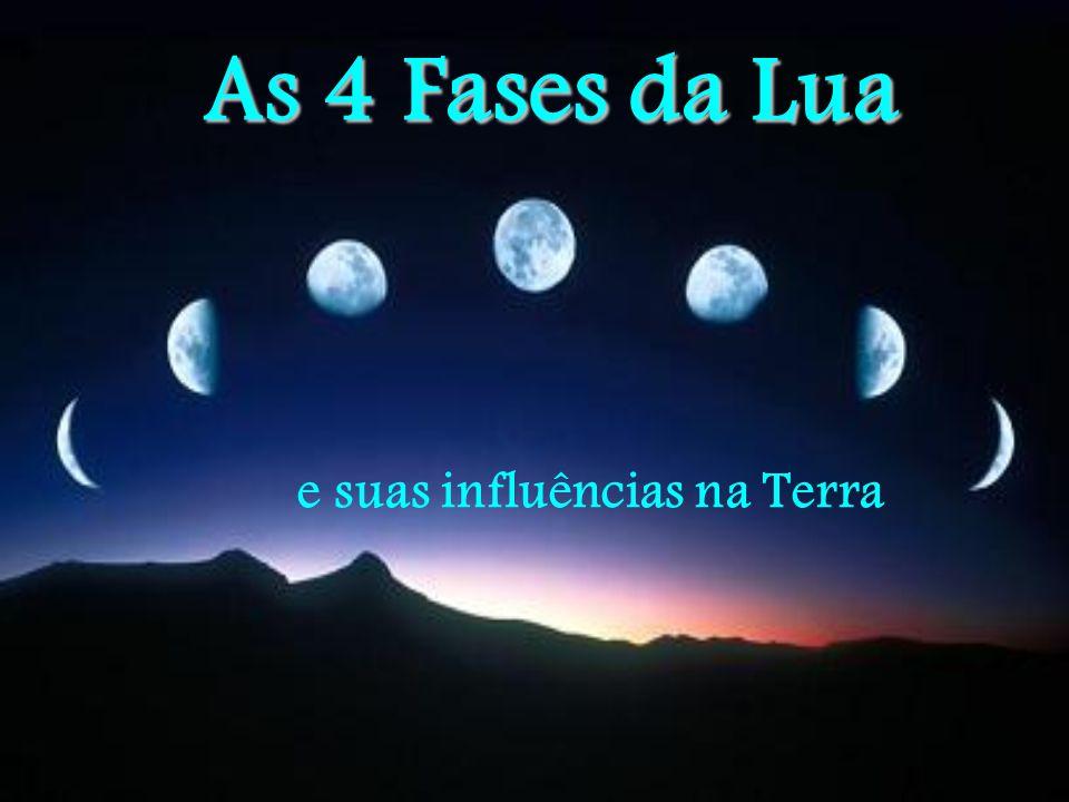 As 4 Fases da Lua e suas influências na Terra