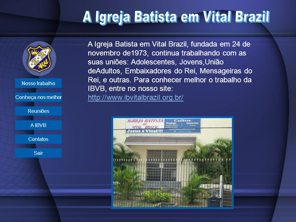 A Igreja Batista em Vital Brazil, fundada em 24 de novembro de1973, continua trabalhando com as suas uniões: Adolescentes, Jovens,União deAdultos, Emb