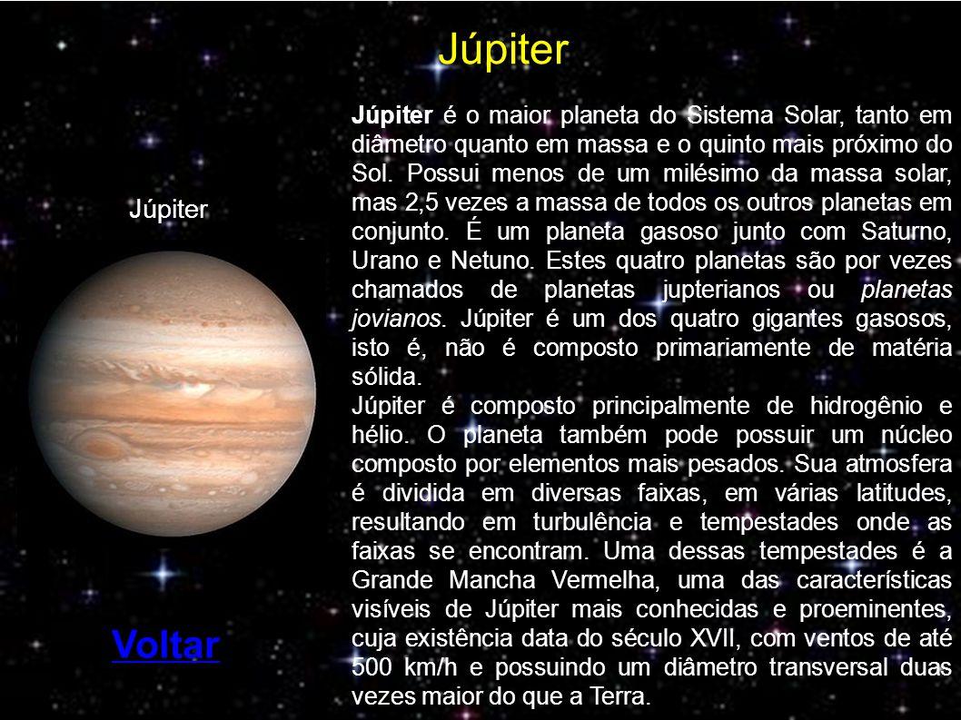 Júpiter é o maior planeta do Sistema Solar, tanto em diâmetro quanto em massa e o quinto mais próximo do Sol.