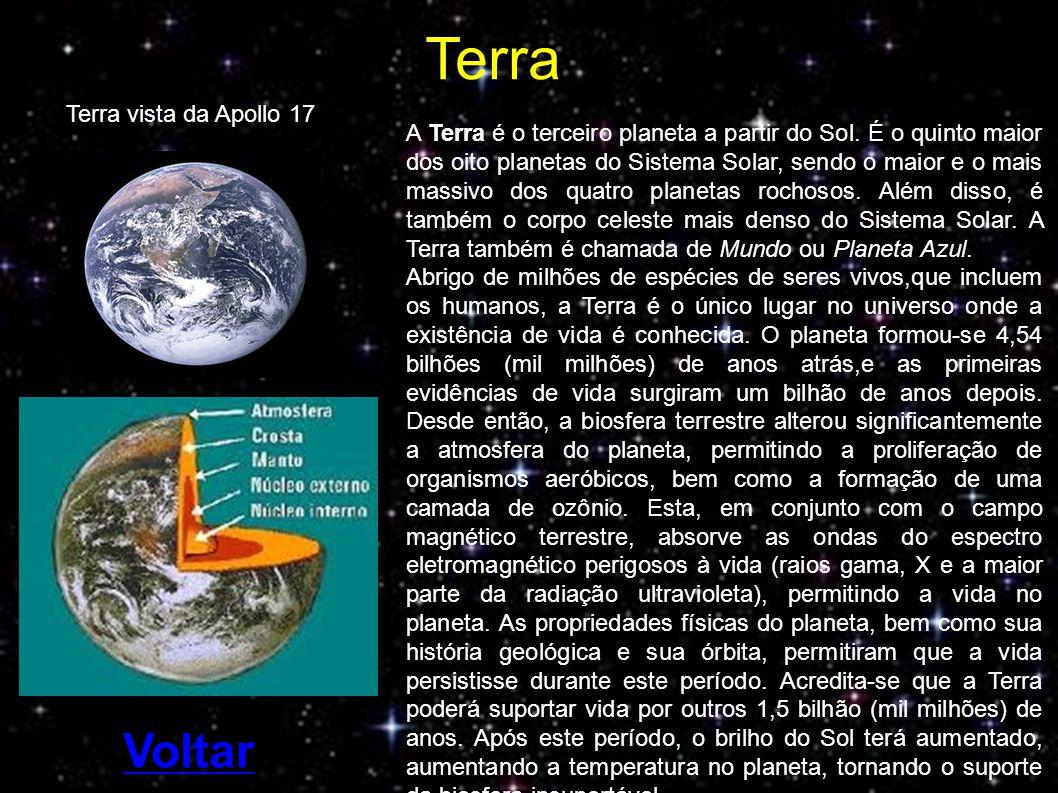 A Terra é o terceiro planeta a partir do Sol.