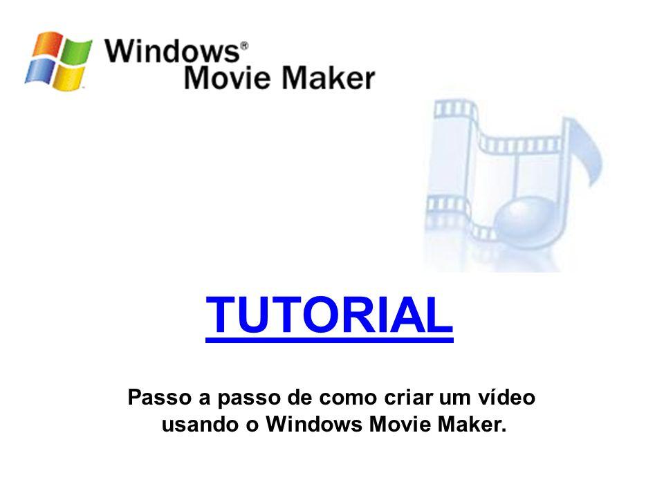Abra o Windows Movie Maker clicando em Iniciar > Programas > Windows Movie Maker.