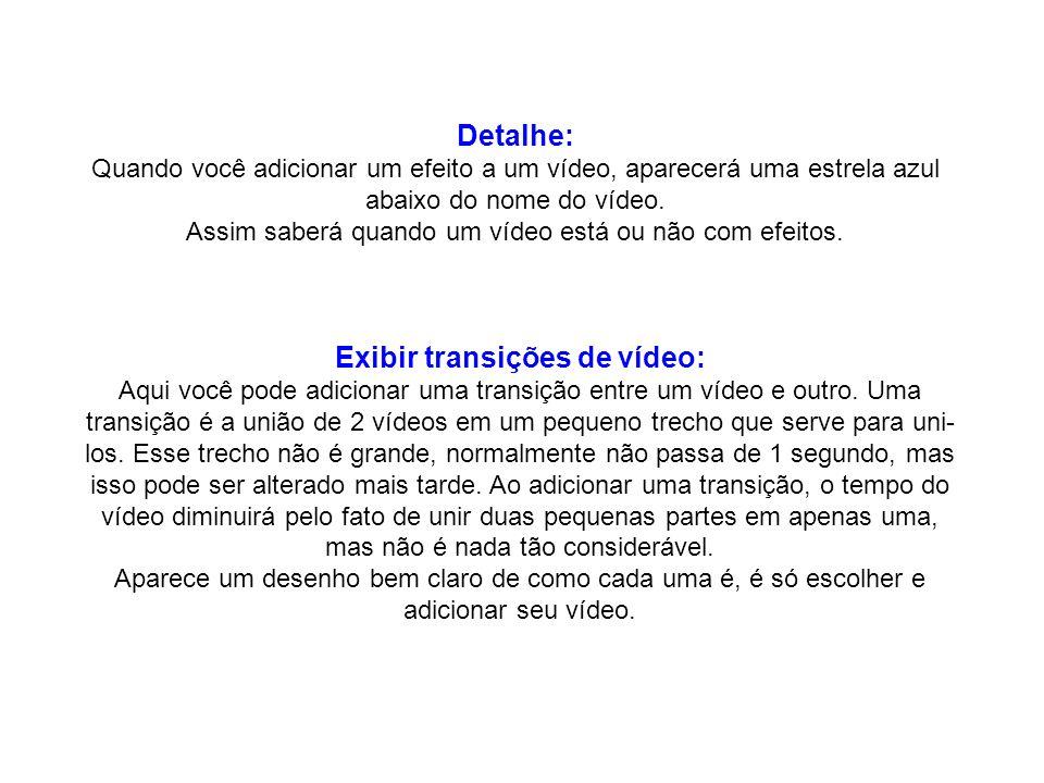 Detalhe: Quando você adicionar um efeito a um vídeo, aparecerá uma estrela azul abaixo do nome do vídeo. Assim saberá quando um vídeo está ou não com