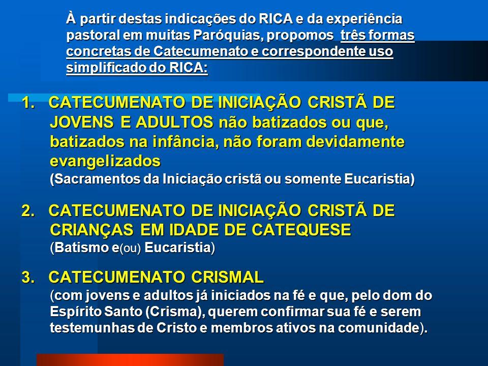 Uma proposta pastoral de catecumenato com o uso simplificado do RICA Diz o RICA: Deve-se usar com criatividade e senso pastoral as diversas opções e a