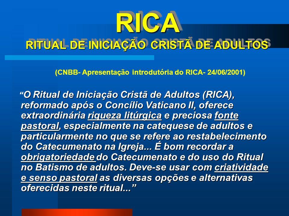 (2) (2) O RICA NA INICIAÇÃO CRISTÃ DAS CRIANÇAS EM IDADE DE CATEQUESE (Catecumenato Eucarístico) 1.