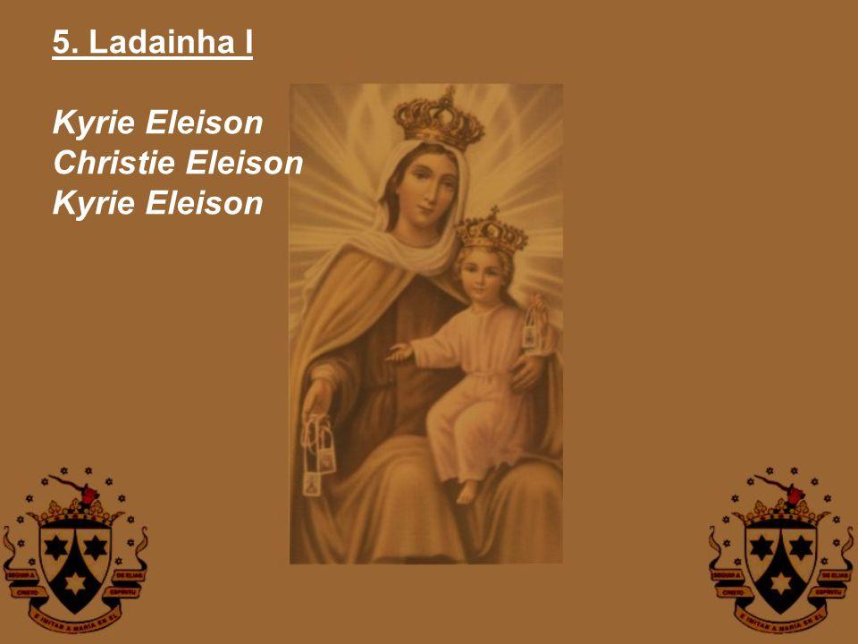 5. Ladainha I Kyrie Eleison Christie Eleison Kyrie Eleison