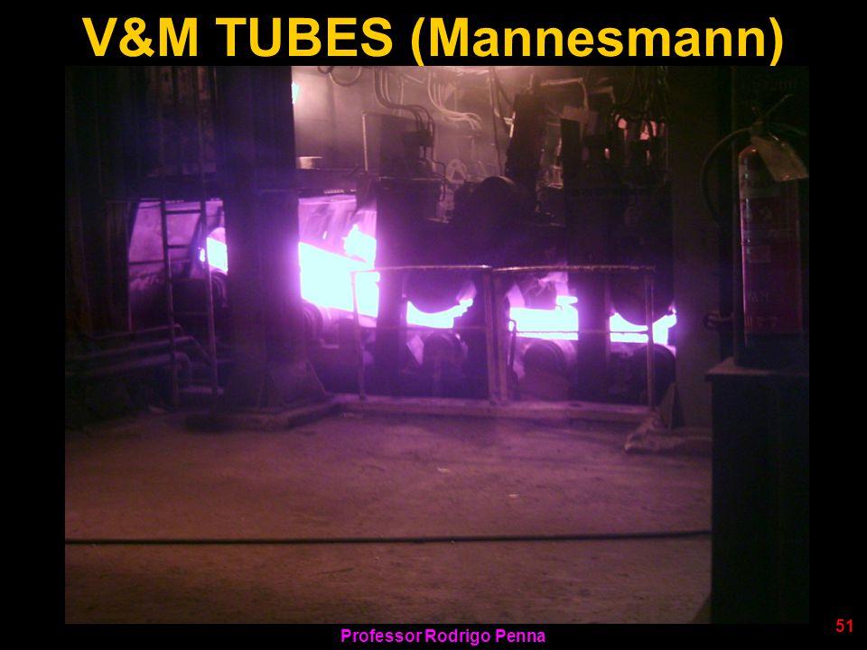 Professor Rodrigo Penna 51 V&M TUBES (Mannesmann)