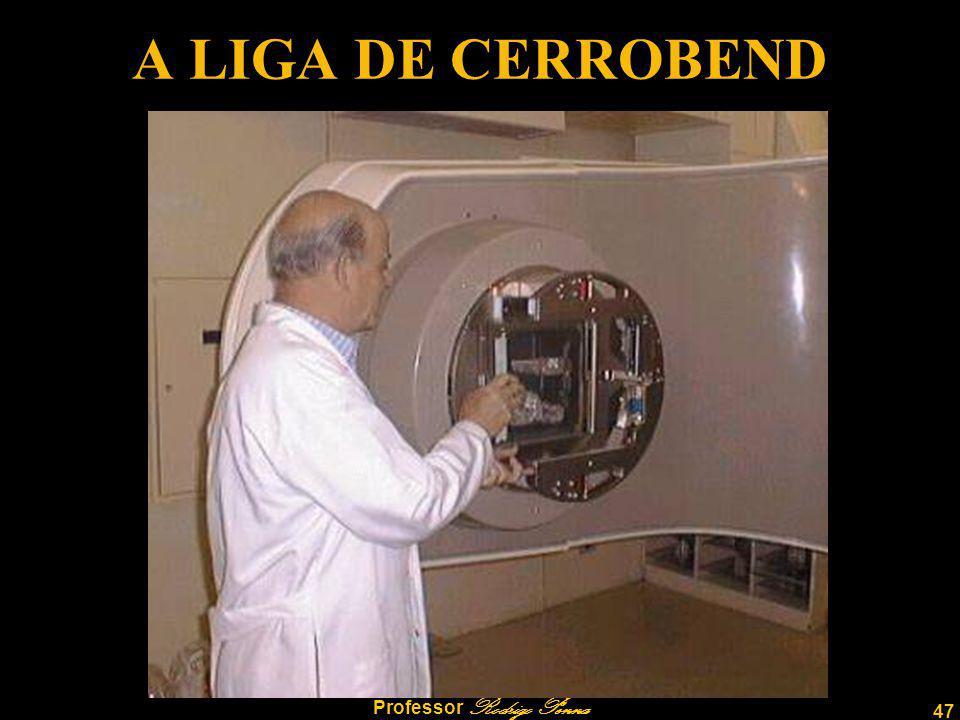 47 Professor Rodrigo Penna A LIGA DE CERROBEND