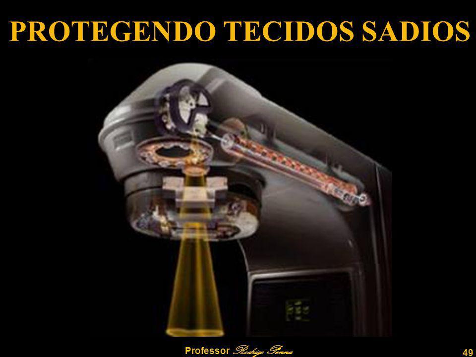 49 Professor Rodrigo Penna PROTEGENDO TECIDOS SADIOS