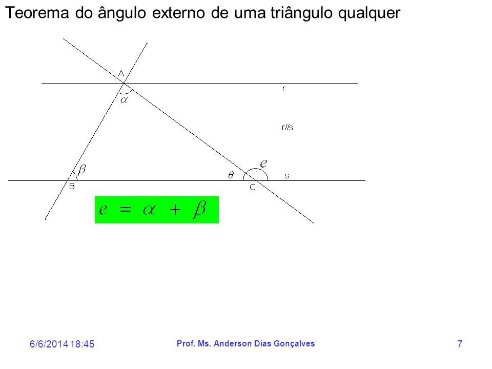 6/6/2014 18:47 Prof. Ms. Anderson Dias Gonçalves 7 Teorema do ângulo externo de uma triângulo qualquer