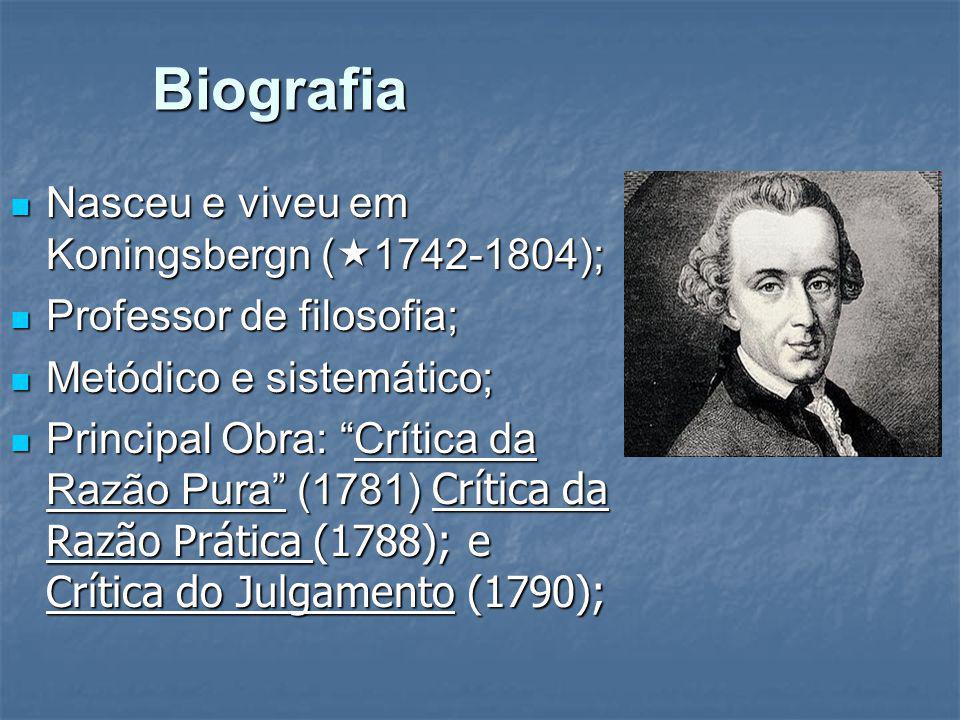 Biografia Biografia Nasceu e viveu em Koningsbergn ( 1742-1804); Nasceu e viveu em Koningsbergn ( 1742-1804); Professor de filosofia; Professor de fil