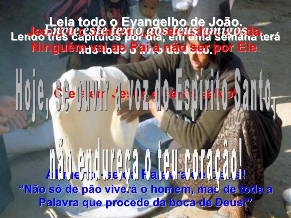 João, capítulo 4 (BV)50- Então Jesus lhe disse: Volte para casa. O seu filho está curado! O homem creu em Jesus e foi para casa. (RA)50- Vai, disse-lh