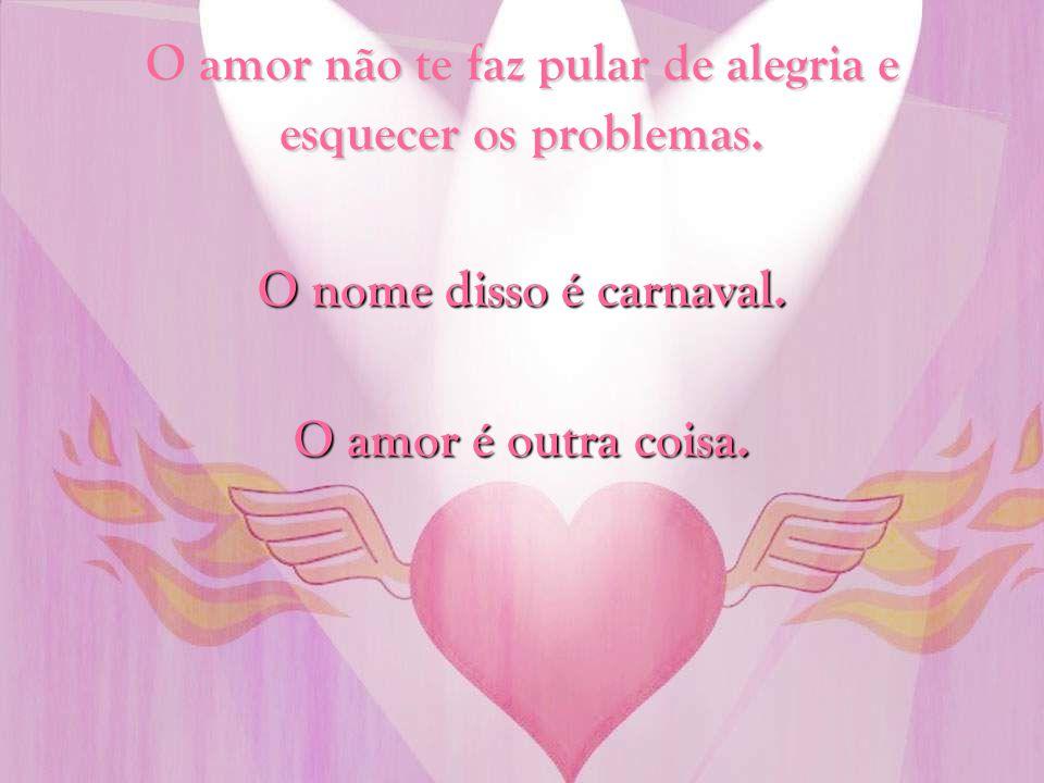 O amor não te deixa completamente imóvel. O nome disso é trânsito de São Paulo. O amor é outra coisa.