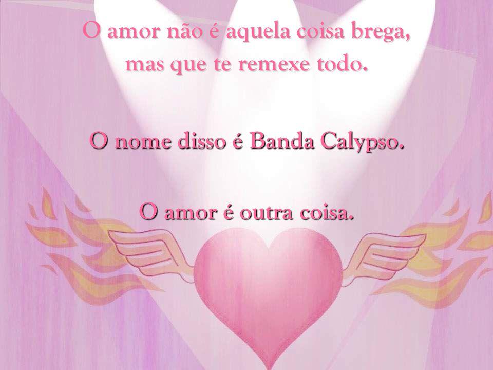 O amor não liberta. O nome disso é ALVARÁ DE SOLTURA. O amor é outra coisa.
