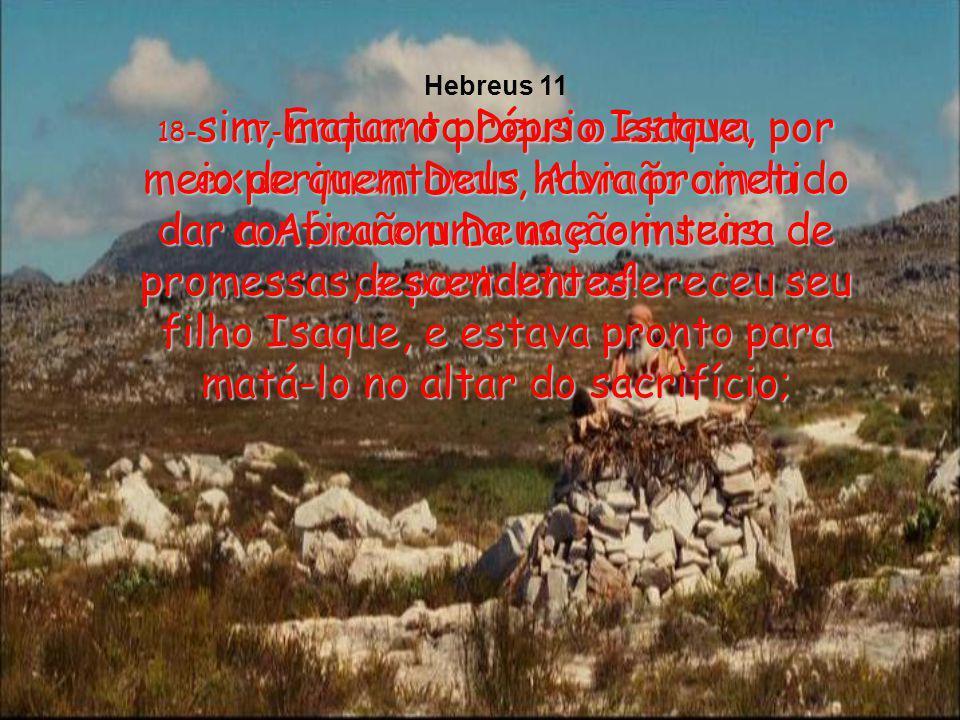 16-Mas não quiseram. Eles estavam vivendo para o céu. E agora Deus não se envergonha de ser chamado seu Deus, pois fez uma cidade celestial para eles.